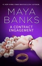 A Contract Engagement ebook by Maya Banks