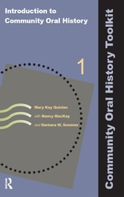 Introduction to Community Oral History ebook by Mary Kay Quinlan,Nancy MacKay,Barbara W Sommer