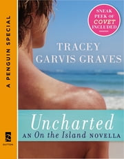 Uncharted: An On the Island Novella - (A Penguin Special from Dutton) ebook by Tracey Garvis Graves