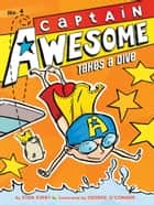 Captain Awesome Takes a Dive ebook by