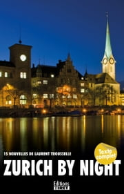 Zurich By Night ebook by Laurent Trousselle