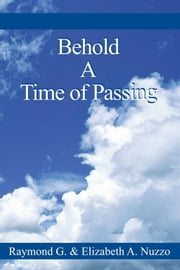 Behold a Time of Passing ebook by Raymond G. Nuzzo & Elizabeth A. Nuzzo
