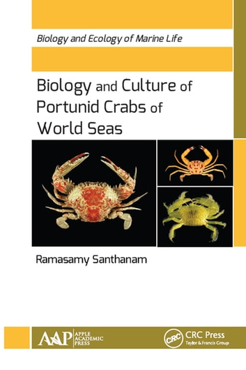 Biology and Culture of Portunid Crabs of World Seas ebook by Ramasamy Santhanam