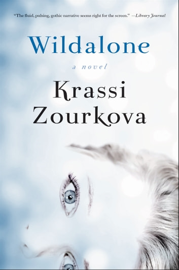 Wildalone - A Novel ebook by Krassi Zourkova