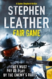 Fair Game - The 8th Spider Shepherd Thriller ebook by Stephen Leather
