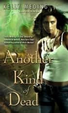 Another Kind of Dead ebook by Kelly Meding