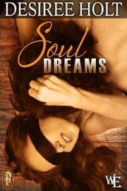 Soul Dreams ebook by Desiree Holt