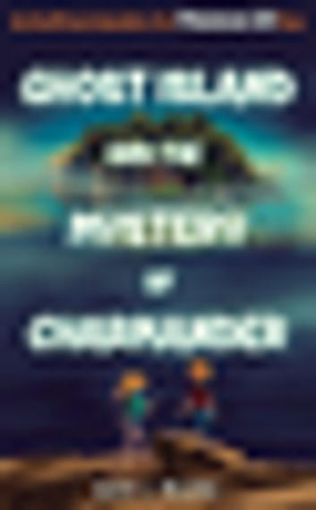Ghost Island and the Mystery of Charmander - An Unofficial Adventure for Pokémon GO Fans ebook by Ken A. Moore
