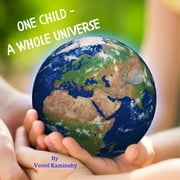 One Child - A Whole Universe audiobook by Vered Kaminsky