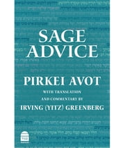 Sage Advice - Pirkei Avot ebook by Irving (Yitz) Greenberg