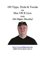 100 Tipps Tricks und Tweaks zu Mac OS X Lion ebook by Dirk Küpper