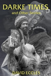 Darke Times and Other Stories ebook by David Eccles