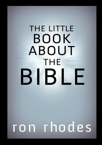 The Little Book About the Bible ebook by Ron Rhodes