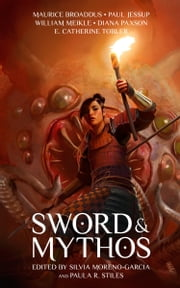 Sword & Mythos ebook by Silvia Moreno-Garcia