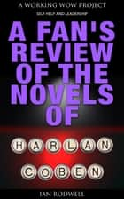 A Fan's Review of the Novels of Harlan Coben ebook by Ian Rodwell