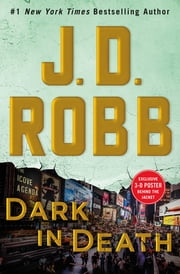 Dark in Death - An Eve Dallas Novel (In Death, Book 46) ebook by J. D. Robb