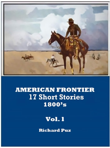 American Frontier Short Stories, 1800's Vol. l ebook by Richard Puz