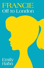 Francie - Off to London ebook by Emily Hahn