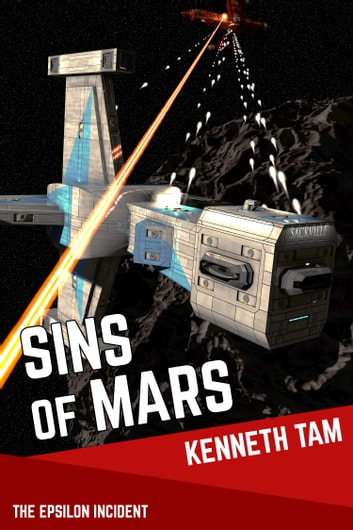 Sins of Mars - The Epsilon Incident ebook by Kenneth Tam
