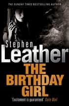 The Birthday Girl ebook by Stephen Leather