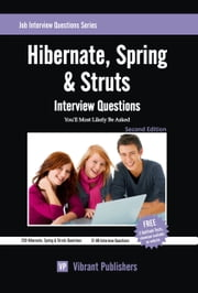 Hibernate, Spring & Struts Interview Questions You'll Most Likely Be Asked ebook by Vibrant Publishers