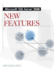 Microsoft SQL Server 2008 New Features ebook by Michael Otey
