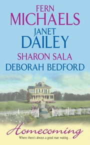 Homecoming ebook by Fern Michaels,Janet Dailey,Sharon Sala,Deborah Bedford