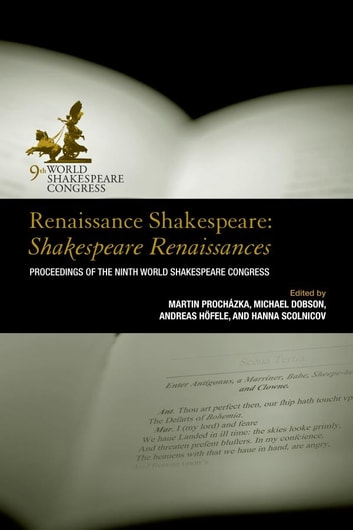 Renaissance Shakespeare: Shakespeare Renaissances - Proceedings of the Ninth World Shakespeare Congress ebook by