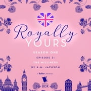 The Milliners (Royally Yours Season 1, Episode 3) audiobook by K. M. Jackson