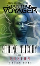 String Theory Book Two - Fusion ebook by Kirsten Beyer