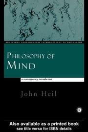 Philosophy of Mind: A Contemporary Introduction ebook by Heil, John