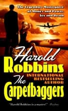 The Carpetbaggers ebook by Harold Robbins