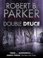 Double Deuce (A Spenser Mystery) ebook by Robert B. Parker