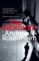 The Informant ebook by Andrew Rosenheim