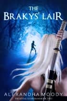 The Brakys' Lair ebook by Alexandra Moody