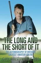 The Long and the Short of It ebook by Gary Wolstenholme MBE