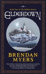 Elderdown - Book Four of The Hidden Houses ebook by Brendan Myers