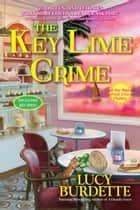 The Key Lime Crime - A Key West Food Critic Mystery ebook by