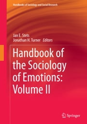 Handbook of the Sociology of Emotions: Volume II ebook by Jan E. Stets,Jonathan H. Turner