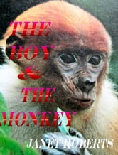 The Boy & The Monkey ebook by Janet Roberts