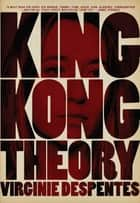 King Kong Theory ebook by Stéphanie Benson,Virginie  Despentes