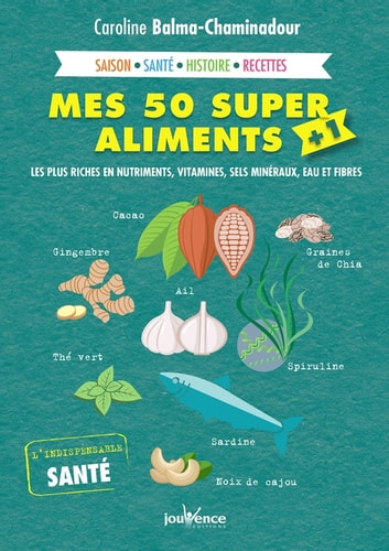 Mes 50 super aliments + 1 ebook by Caroline Balma-Chaminadour