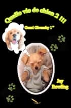 Quelle vie de chien 2 - Gucci Givenchy 1er ebook by Jay Rowling
