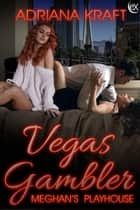 Vegas Gambler ebook by Adriana Kraft