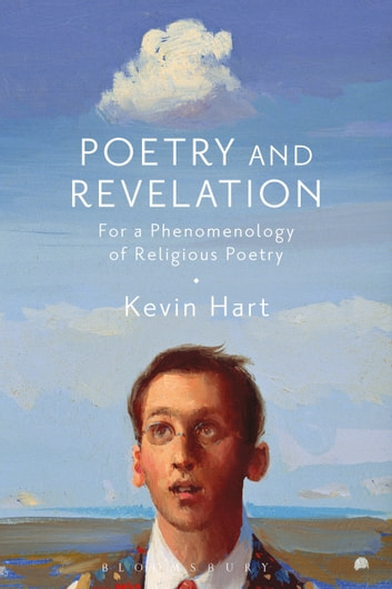 Poetry and revelation ebook by professor kevin hart poetry and revelation for a phenomenology of religious poetry ebook by professor kevin hart fandeluxe PDF