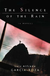 The Silence of the Rain - An Inspector Espinosa Mystery ebook by Luiz Alfredo Garcia-Roza