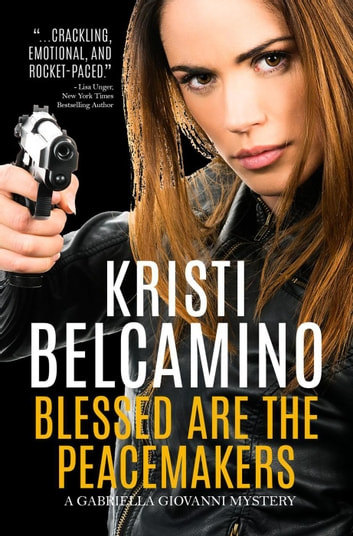 Blessed are the Peacemakers ebook by Kristi Belcamino