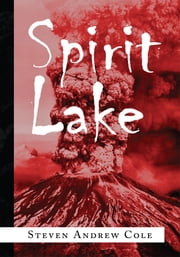 Spirit Lake ebook by Steven Andrew Cole