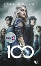 Les 100 - Livre 1 ebook by Kass MORGAN,Fabien LE ROY