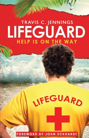 Lifeguard - Help Is on the Way ebook by Travis Jennings